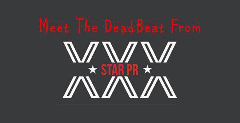 Meet the deadbeat from XXX Star PR
